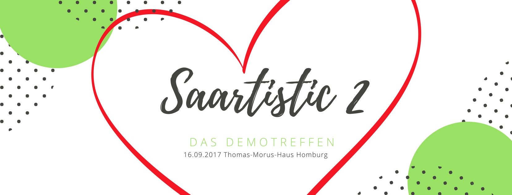 Saartistic 2 - Das große Demotreffen im Saarland @ Thomas-Morus-Haus, Homburg | Homburg | Saarland | Deutschland